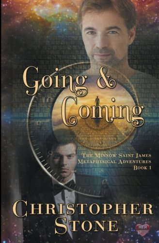 9781944770013: Going and Coming: A Minnow Saint James Metaphysical Adventure (Volume 1)