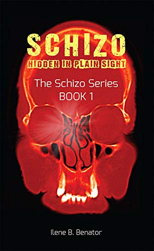 Schizo: Hidden in Plain Sight: Ilene B. Benator