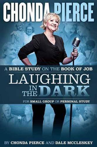 9781944781804: Laughing In the Dark: A Bible Study on the Book of Job