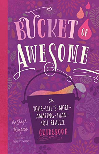 9781944822606: Bucket of Awesome: The Your-Life s-More-Amazing-Than-You-Realize Guidebook (Awesome Series)