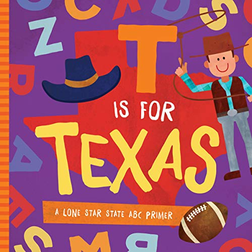 T Is for Texas: A Lone Star: Madson, Trish