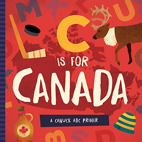 9781944822897: C Is for Canada: A Canuck ABC Primer