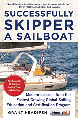 9781944824051: Successfully Skipper a Sailboat: Modern Lessons From the Fastest-Growing Global Sailing Education and Certification Program