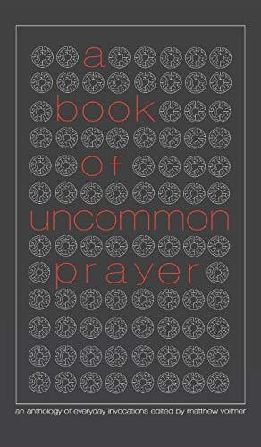 9781944853099: A Book of Uncommon Prayer