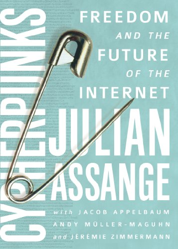 9781944869083: Cypherpunks: Freedom and the Future of the Internet