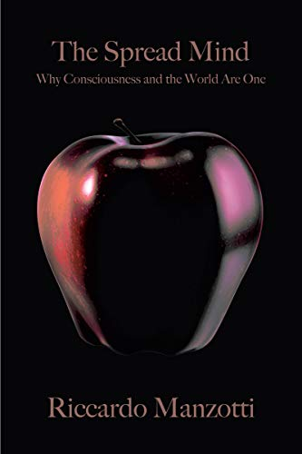 9781944869496: The Spread Mind: Why Consciousness and the World Are One