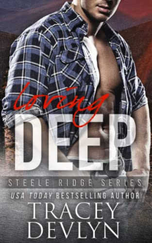 Loving Deep (Steele Ridge) (Volume 4): Tracey Devlyn