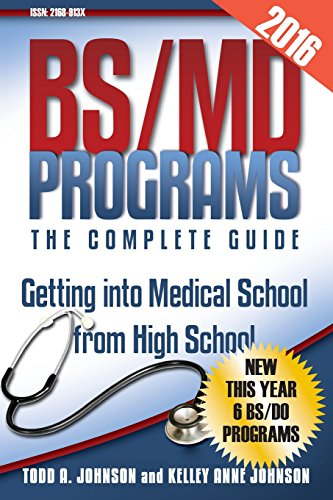 9781944911003: BS/MD Programs-The Complete Guide: Getting into Medical School from High School