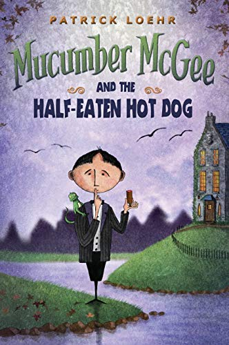 9781944927042: Mucumber McGee and the Half-Eaten Hot Dog
