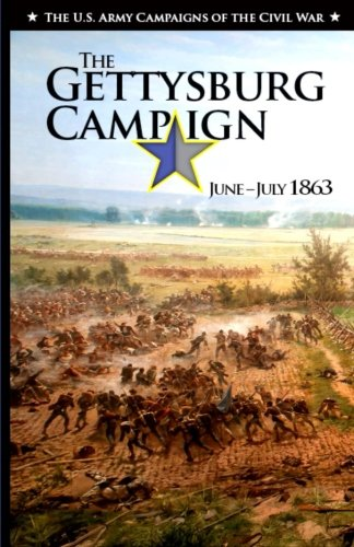 9781944961060: The Gettysburg Campaign June-July 1863 (The U.S. Army Campaign of the Civil War)