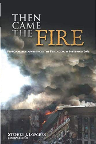 9781944961169: Then Came the Fire: Personal Accounts from the Pentagon, 11 September 2001 (Tenth Anniversary)