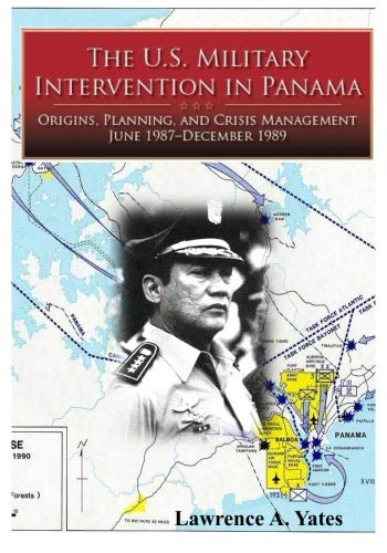 9781944961398: The U.S. Military Intervention in Panama: Origins, Planning and Crisis Management June 1987-December 1989 (Contingency Operations Series)