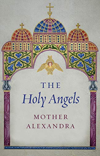 The Holy Angels: Mother Alexandra