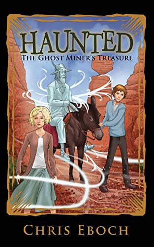 9781945017025: The Ghost Miner's Treasure (Haunted) (Volume 4)