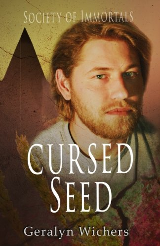 Cursed Seed (Society of Immortals) (Volume 1): Geralyn Wichers