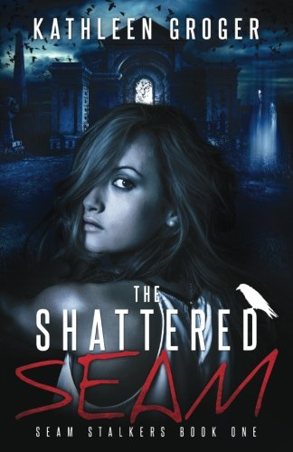 9781945040030: The Shattered Seam (Seam Stalkers) (Volume 1)