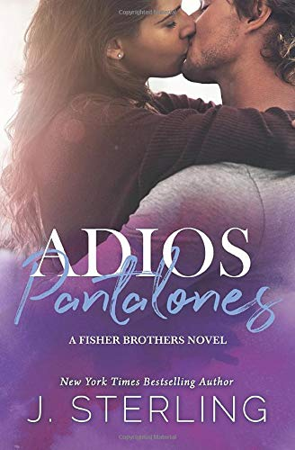 Adios Pantalones: A Fisher Brothers Novel: Sterling, J.