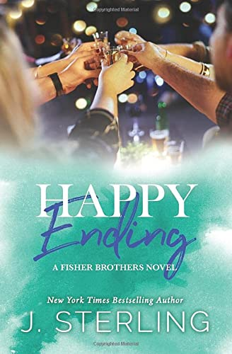 Happy Ending (The Fisher Brothers) (Volume 4): Sterling, J.