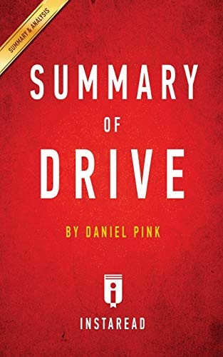 Summary of Drive: By Daniel Pink - Includes Analysis: Instaread Summaries