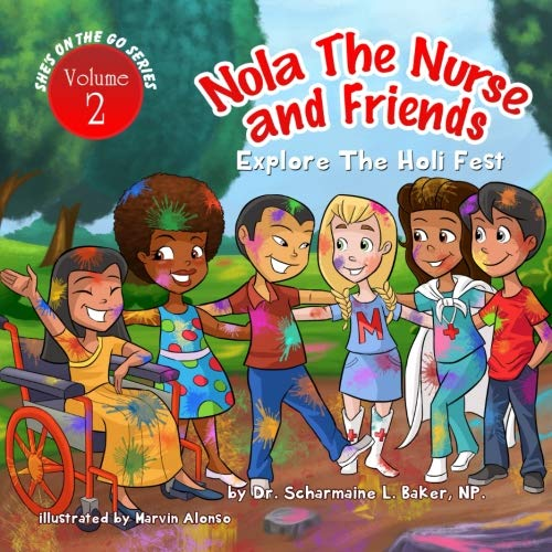 9781945088001: Nola The Nurse & Friends Explore The Holi Fest (Volume 2)