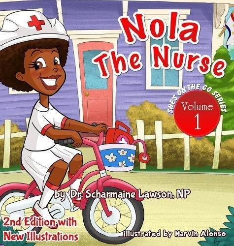 9781945088148: Nola The Nurse Revised Vol 1: She's On The Go