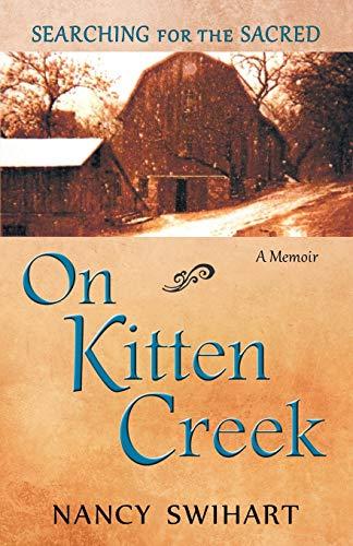 On Kitten Creek: Searching for the Sacred: Nancy Swihart