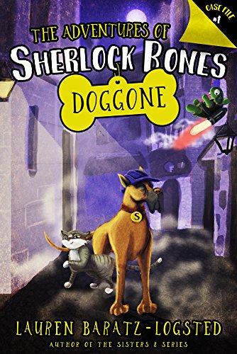 The Adventures of Sherlock Bones: Doggone (1): Baratz-Logsted, Lauren