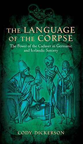 9781945147036: The Language of the Corpse: The Power of the Cadaver in Germanic and Icelandic Sorcery