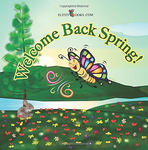 welcome back spring by flitzy books flitzy bookscom