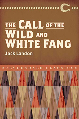 9781945186004: The Call of the Wild and White Fang (Clydesdale Classics)