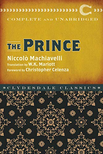 Prince: Complete and Unabridged (Clydesdale Classics): Machiavelli, Niccol�