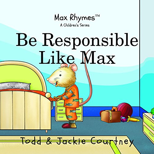 Be Responsible Like Max (Max Rhymes): Courtney, Todd &