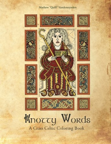 Knotty Words: A Crass Celtic Coloring Book: Mathew