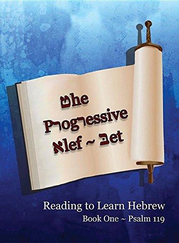 9781945239502: The Progressive Alef-Bet ~ Psalm 119: Color Edition (Reading To Learn Hebrew: Book 1)