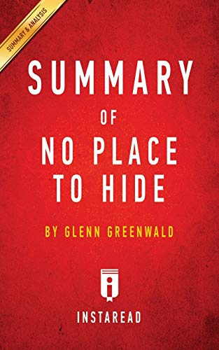 9781945251580: Summary of No Place to Hide: By Glenn Greenwald Includes Analysis