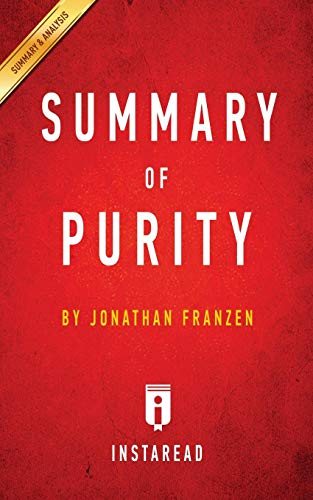 9781945251733: Summary of Purity: By Jonathan Franzen Includes Analysis