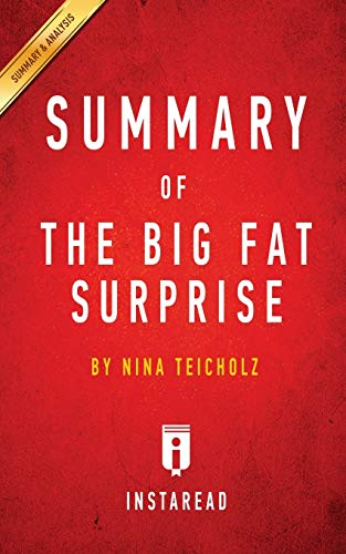 9781945251900: Summary of The Big Fat Surprise: by Nina Teicholz | Includes Analysis
