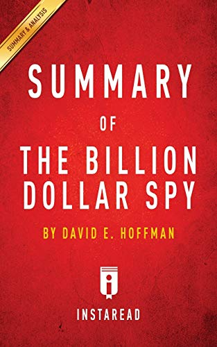 9781945251924: Summary of the Billion Dollar Spy: By David E. Hoffman - Includes Analysis