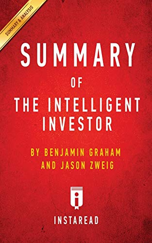 9781945272240: Summary of The Intelligent Investor: by Benjamin Graham and Jason Zweig | Includes Analysis