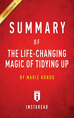 9781945272332: Summary of the Life-Changing Magic of Tidying Up: By Marie Kondo - Includes Analysis