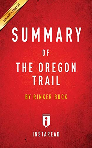 9781945272479: Summary of The Oregon Trail: by Rinker Buck | Includes Analysis