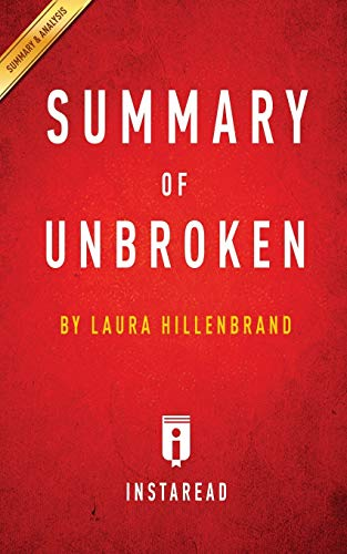 9781945272684: Summary of Unbroken: By Laura Hillenbrand Includes Analysis