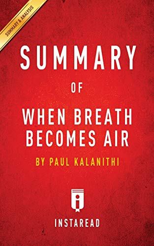 9781945272738: Summary of When Breath Becomes Air: by Paul Kalanithi | Includes Analysis
