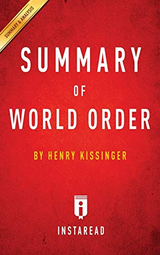 9781945272813: Summary of World Order: By Henry Kissinger - Includes Analysis