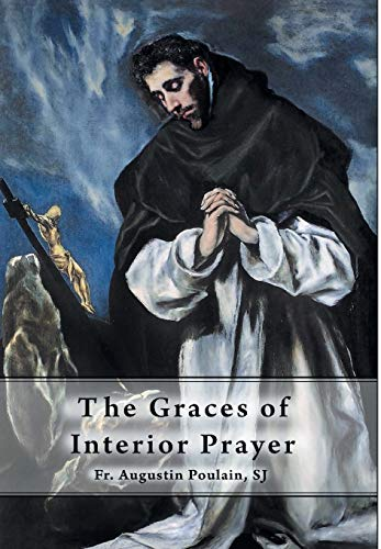 The Graces of Interior Prayer: Fr Augustin Poulain SJ