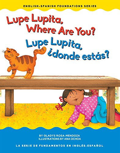 9781945296055: Lupe Lupita, Where Are You? / Lupe Lupita, donde estas? (English /Spanish Foundations)
