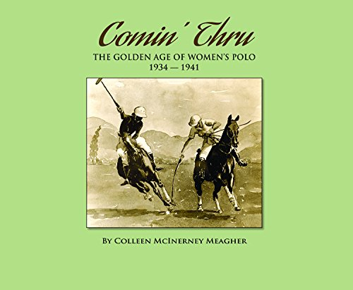 9781945306020: Comin' Thru: The Golden Age of Women's Polo 1934-1941