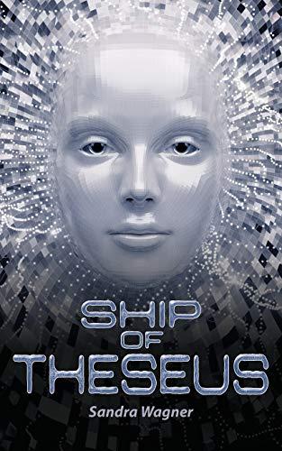 Ship of Theseus: Sandra Wagner