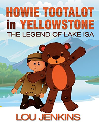 9781945378010: Howie Tootalot in Yellowstone: The Legend of Lake Isa (The Tootalots) (Volume 2)
