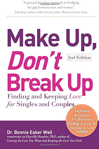 9781945390814: Make Up, Don't Break Up: Finding and Keeping Love for Singles and Couples